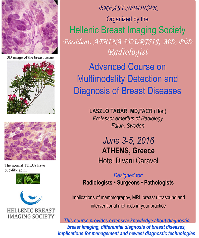 Advanced Course on Multimodality Detection and Diagnosis of Breast Diseases. Hotel Divani Caravel, June 3-5, 2016, ATHENS, Greece.